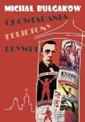 Okładka książki Opowiadania, felietony, urywki Michaił Bułhakow