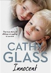 Okładka książki Innocent: The True Story of Siblings Struggling to Survive Cathy Glass