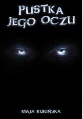 Okładka książki Pustka jego oczu Maja Kurińska