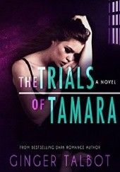 Okładka książki The Trials of Tamara Ginger Talbot