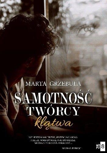 Okładka książki Samotność twórcy. Klątwa Marta Grzebuła