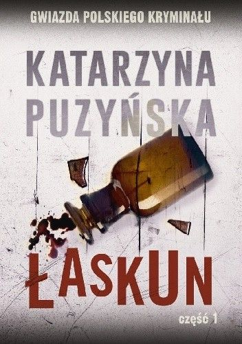 Okładka książki Łaskun cz. 1 Katarzyna Puzyńska