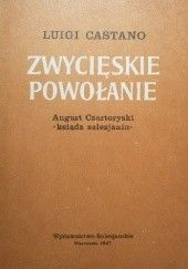 Okładka książki Zwycięskie powołanie : August Czartoryski-ksiądz salezjanin