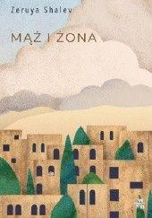 Okładka książki Mąż i żona Zeruya Shalev