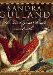 Okładka książki The Last Great Dance on Earth Sandra Gulland
