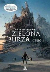 Okładka książki Zielona Burza Philip Reeve