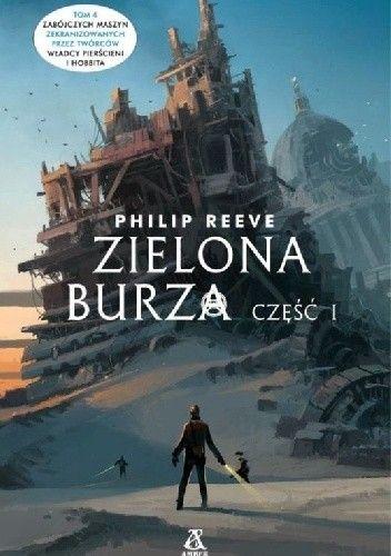 Okładka książki Zielona Burza. Część 1 Philip Reeve