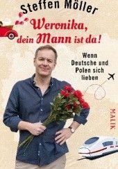Okładka książki Weronika, dein Mann ist da! Wenn Deutsche und Polen sich lieben. Steffen Möller