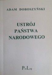 Okładka książki Ustrój państwa narodowego Adam Doboszyński