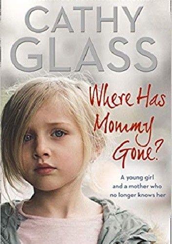 Okładka książki Where has mummy gone Cathy Glass