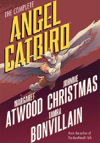Okładka książki Angel Catbird Margaret Atwood,Tamra Bonvillain,Johnnie Christmas