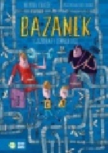 Okładka książki Bazanek i szczerbaty uśmiech losu. Tom 1 Monika Krauze