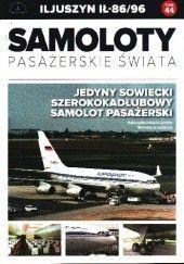 Okładka książki Iljuszyn Ił-86/96 - Jedyny Sowiecki Szerokokadłubowy Samolot Pasażerski Paweł Bondaryk,Michał Petrykowski