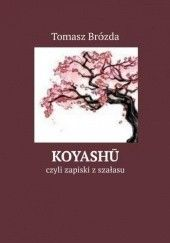 Okładka książki Koyashū czyli zapiski z szałasu Tomasz Brózda