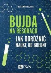 Okładka książki Bujda na resorach. Jak odróżnić naukę od bredni Massimo Pigliucci