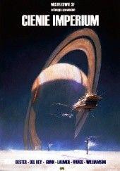 Okładka książki Cienie imperium Alfred Bester,James Edwin Gunn,Jack Vance,Lester del Rey,Keith Laumer