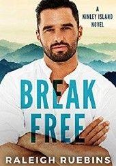 Okładka książki Break Free Raleigh Ruebins