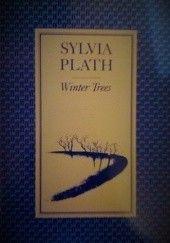 Okładka książki Winter Trees Sylvia Plath