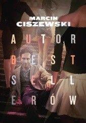 Okładka książki Autor bestsellerów Marcin Ciszewski