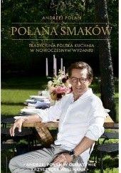 Okładka książki Polana smaków Tradycyjna polska kuchnia w nowoczesnym wydaniu Andrzej Polan