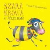 Okładka książki Szara krowa w żółte paski Urszula T. Myszkorowska