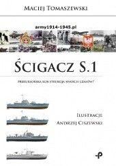Okładka książki Ścigacz S.1. Prekursorska konstrukcja swoich czasów? Maciej Tomaszewski