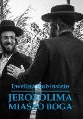 Okładka książki JEROZOLIMA. MIASTO BOGA Ewelina Rubinstein