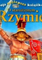 Okładka książki Moja najlepsza książka o starożytnym Rzymie