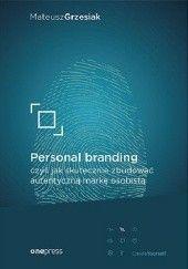 Okładka książki Personal branding, czyli jak skutecznie zbudować autentyczną markę osobistą Mateusz Grzesiak