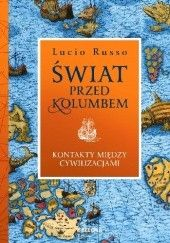 Okładka książki Świat przed Kolumbem. Kontakty między cywilizacjami Lucio Russo