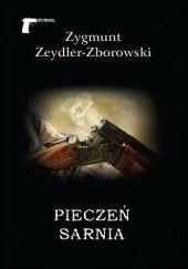 Okładka książki Pieczeń sarnia Zygmunt Zeydler-Zborowski