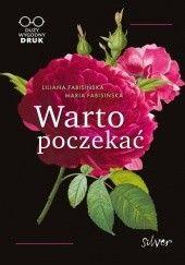 Okładka książki Warto poczekać Liliana Fabisińska,Maria Fabisińska