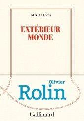 Okładka książki Extérieur monde Olivier Rolin