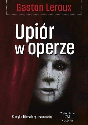 Okładka książki Upiór w operze Gaston Leroux