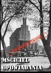 Okładka książki Mściciel. Opowiadania kryminalne Adam Ty-ski