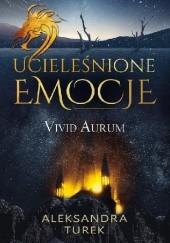 Okładka książki Ucieleśnione emocje. Vivid Aurum. Aleksandra Turek