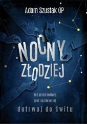 Okładka książki Nocny Złodziej Adam Szustak OP
