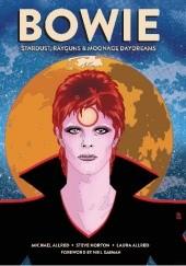 Okładka książki BOWIE: Stardust, Rayguns, and Moonage Daydreams Mike Allred,Steve Horton