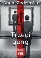 Okładka książki Trzeci gang Anna Kłodzińska