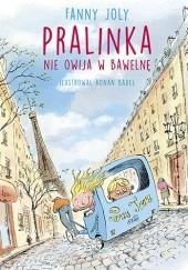 Okładka książki Pralinka nie owija w bawełnę Fanny Joly