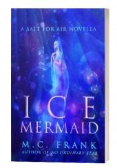 Okładka książki Ice Mermaid M. C. Frank