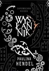Okładka książki Wysłannik Paulina Hendel