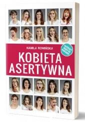 Okładka książki Kobieta Asertywna Kamila Rowińska