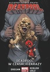 Okładka książki Deadpool. Deadpool w czasach zarazy. Tom 6 Gerry Duggan,Matteo Lolli,Scott Koblish,Paolo Villanelli