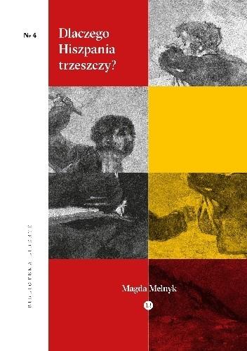 Okładka książki Dlaczego Hiszpania trzeszczy? Magda Melnyk