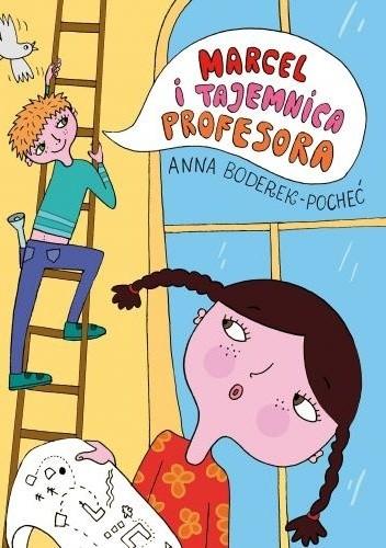 Okładka książki Marcel i tajemnica profesora Boderek-Pocheć Anna