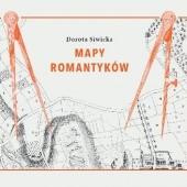 Okładka książki Mapy Romantyków Dorota Siwicka