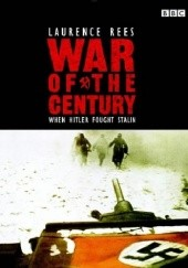 Okładka książki The War of the Century: When Hitler Fought Stalin