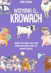 Okładka książki Wszystko o... krowach Katarzyna Kołodziej,Mateusz Kęsy