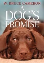 Okładka książki A dogs promise W. Bruce Cameron